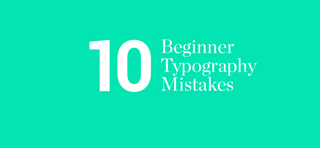 10 beginner typography mistakes fastartup