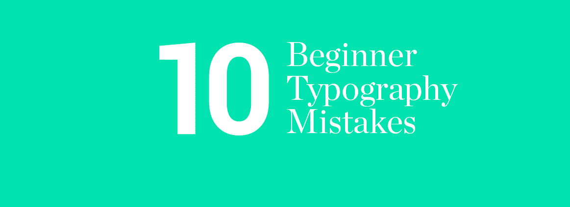 10-beginner-typography-mistakes